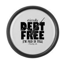 Eternally Debt Free: Paid in Full Large Wall Clock