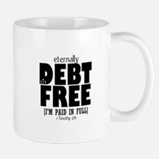 Eternally Debt Free: Paid in Full Small Small Mug
