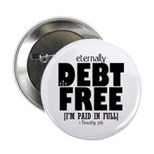 "Eternally Debt Free: Paid in Full 2.25"" Button (10"