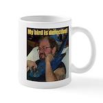 My bird is defective! Mug