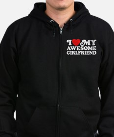 I Love My Awesome Girlfriend Zip Hoodie