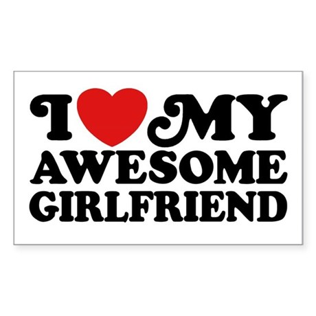 I Love My Awesome Girlfriend Sticker (Rectangle)