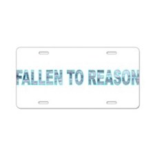FALLEN TO REASON Aluminum License Plate
