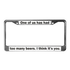 Too Many Beers License Plate Frame