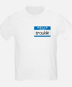 Trouble! T-Shirt