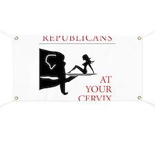 Republicans at Your Cervix Banner