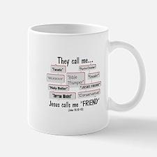 """Jesus Calls Me """"FRIEND"""" Mug"""