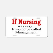 If Nursing was Easy Aluminum License Plate