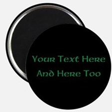 Your Text Here (Green on Black) Magnet
