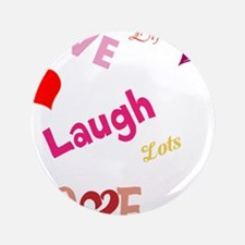 "live laugh love 3.5"" Button"