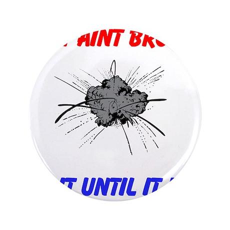 """if it aint broken 3.5"""" Button"""