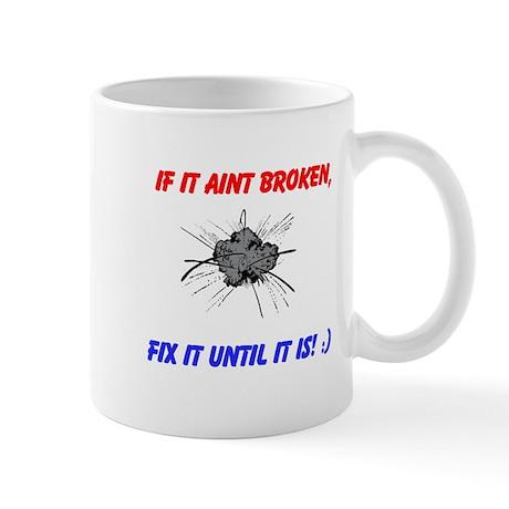 if it aint broken Mug
