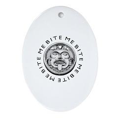 Mayan Bite Me Ornament (Oval)