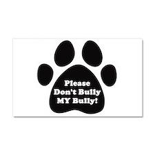 Please Don't Bully MY Bully Car Magnet 20 x 12