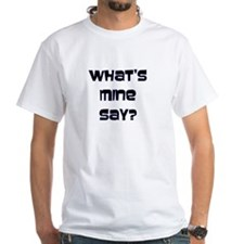 DUDE (What's Mine Say?) Shirt