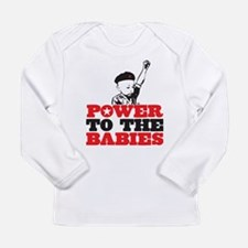 Power To The Babies Long Sleeve T-Shirt