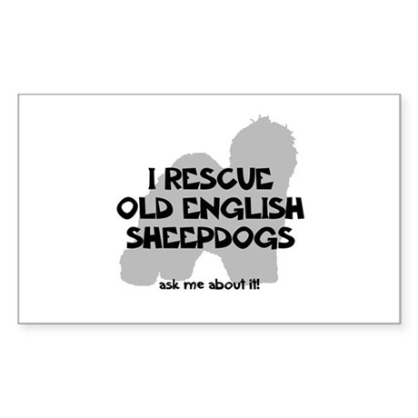 I RESCUE Old English Sheepdogs Sticker (Rectangle)