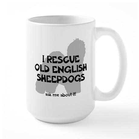 I RESCUE Old English Sheepdogs Large Mug