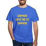 Zaphod says yes T-Shirt