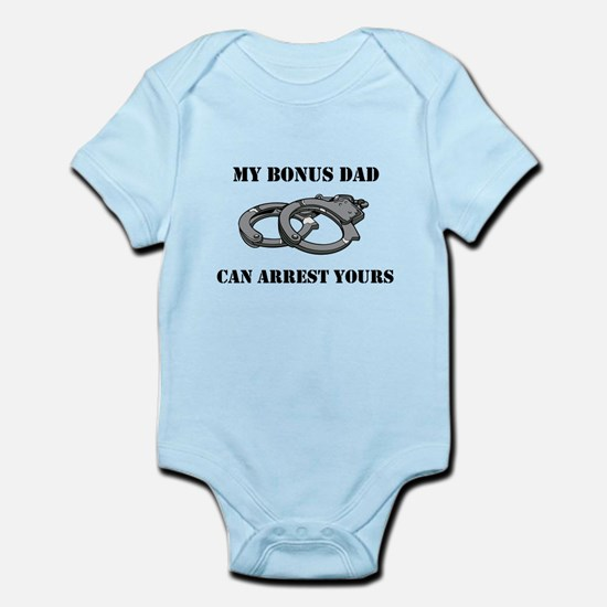 My Bonus Dad Can Arrest Yours Infant Bodysuit