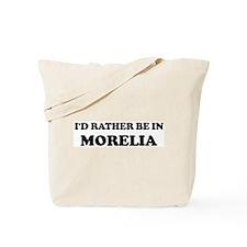 Rather be in Morelia Tote Bag