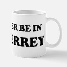Rather be in Monterrey Mug