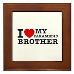 I love My Paramedic Brother Framed Tile