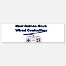 Real Games Have Wired Control Bumper Bumper Sticker