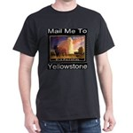 Mail Me To Yellowstone Dark T-Shirt