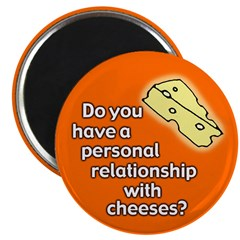 Personal Relationship With Cheeses Magnet