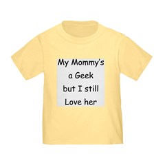 Mommy's A Geek T