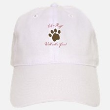 Life is Ruff Baseball Baseball Cap