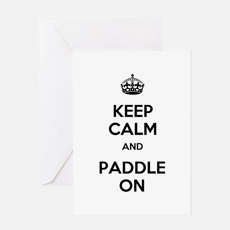Keep Calm and Paddle On Greeting Card