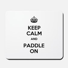 Keep Calm and Paddle On Mousepad