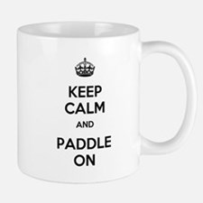 Keep Calm and Paddle On Mug