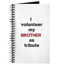 I volunteer my brother as tribute Journal