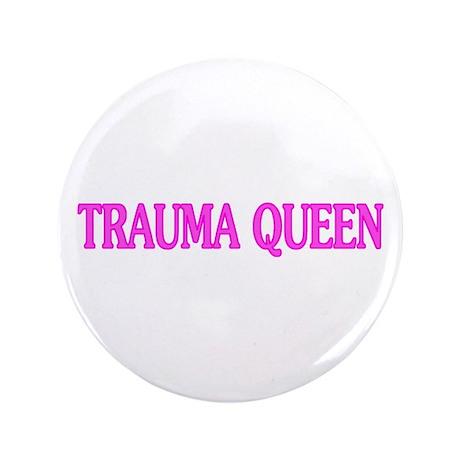 """Trauma Queen 3.5"""" Button"""