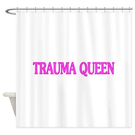 Trauma Queen Shower Curtain