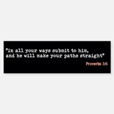 Proverbs 3:6 Bumper Bumper Sticker