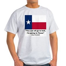 YOU CAN AKLL GO TO HELL I'M GOING TO TEXAS T-Shirt