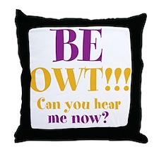 BE OWT!!! Throw Pillow