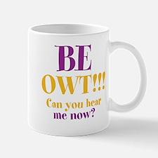 BE OWT!!! Mug