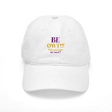 BE OWT!!! Baseball Cap