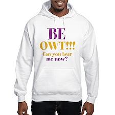 BE OWT!!! Hoodie