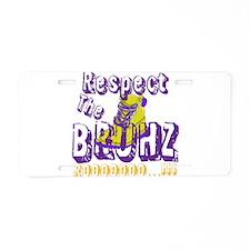 Respect the Bruhz Aluminum License Plate