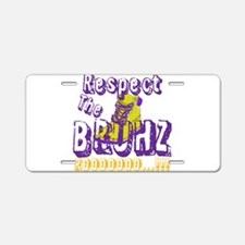 Respect the Bruhz Aluminum License Plate