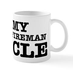 I love My Fireman Uncle Mug