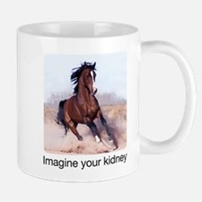 horse imagine your kidney - Mug