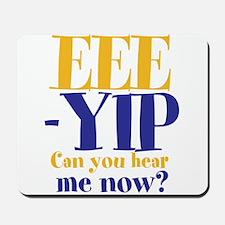 EEE-YIP Mousepad