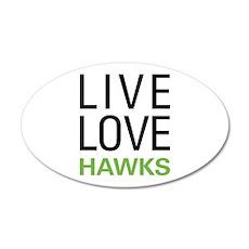 Live Love Hawks 22x14 Oval Wall Peel